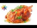 Как приготовить сочную курицу в духовке Все буде добре Выпуск 837 от 04 07 16