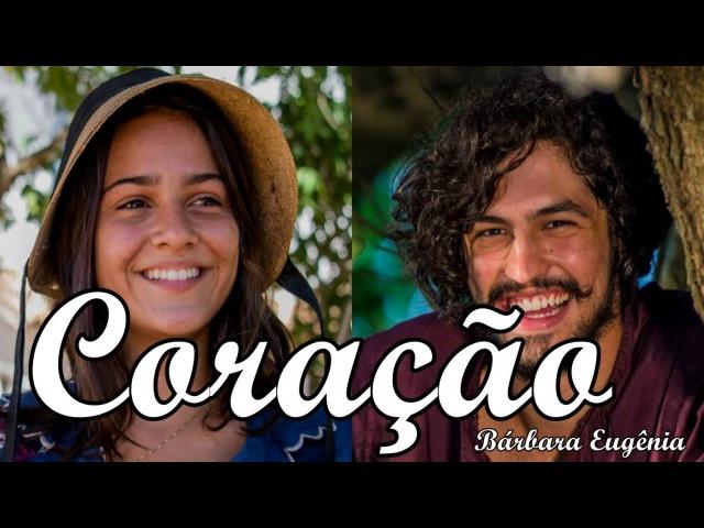 Coração Bárbara Eugênia Velho Chico TEMA DE OLÍVIA E MIGUEL Legendado