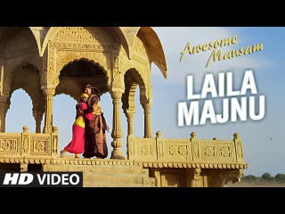 LAILA MAJNU Video Song | AWESOME MAUSAM | Javed Ali, Monali Thakur | T-Series