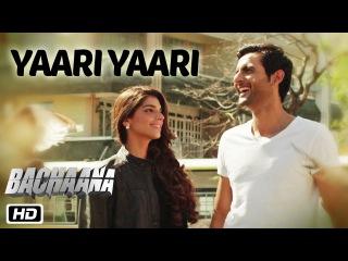 Yaari Yaari | Bachaana | Shafqat Amanat Ali