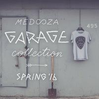 GARAGE * MEDOOZA