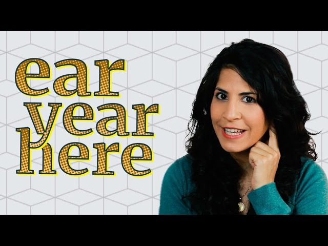 How to say EAR, YEAR and HERE
