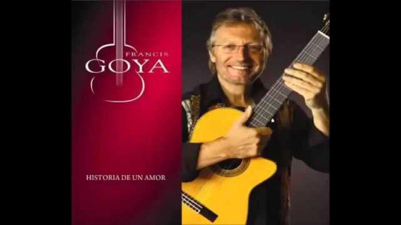 Francis Goya Historia De Un Amor Full Album