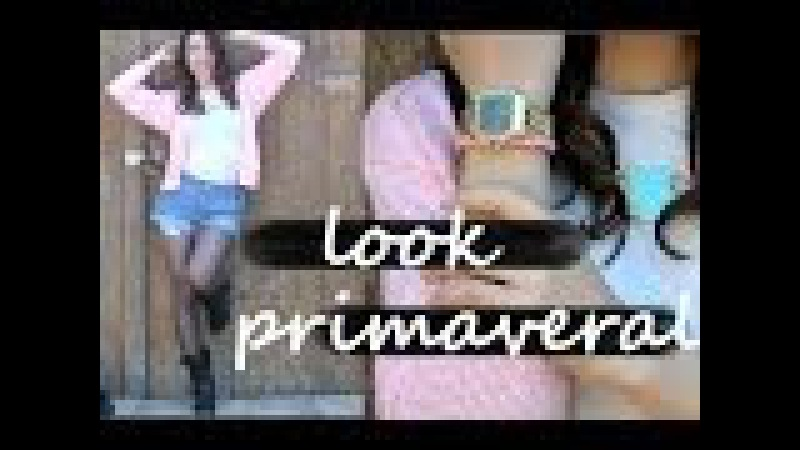 OUTFIT LOOK PRIMAVERAL