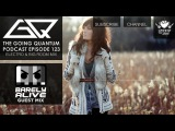 GQ Podcast - Electro &amp Big Room Mix &amp Barely Alive Guest Mix Ep.123
