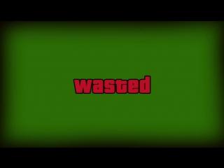 WASTED,смерть samp [ФУТАЖ][GREENSCREEN]