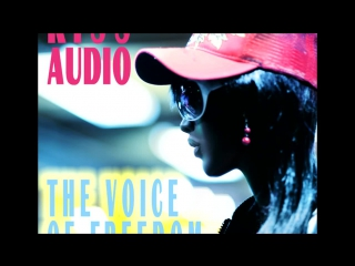 Kiss Audio – The Voice of Freedom (Free Your Mind Mix)