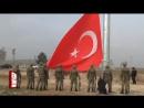 Kobani sınırına törenle dev Türk bayrağı asıldı