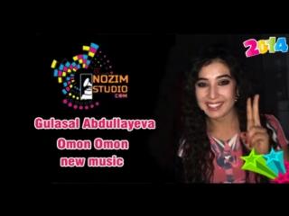 Gulasal Abdullayeva - Omon Omon