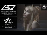 GQ Podcast - Drum &amp Bass Mix &amp Astronaut Guest Mix Ep.103