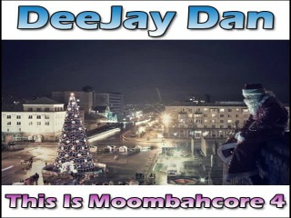 DeeJay Dan - This Is MOOMBAHCORE 4 [2013]