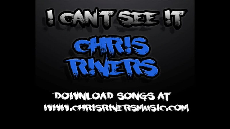 I CAN'T SEE IT - CHRIS RIVERS FKA BABY PUN