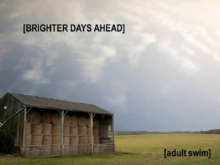 Adult Swim Bump Brighter Days Ahead (FULL SONG)