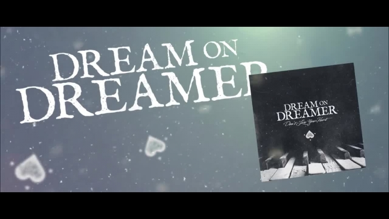 Dream On, Dreamer - 'Don't Lose Your Heart' coming soon
