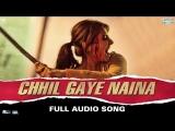 Chhil Gaye Naina Full Audio Song NH10