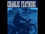 CHARLIE FEATHERS - I'm Movin' On