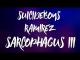 $UICIDEBOY$ x RAMIREZ - SARCOPHAGUS III