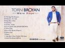 Torn Broyan - Dolave Kobar | Торн Броян (Official Audio) 2016