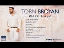 Torn Broyan - Saya Buk u Zeve | Торн Броян (Official Audio) 2016