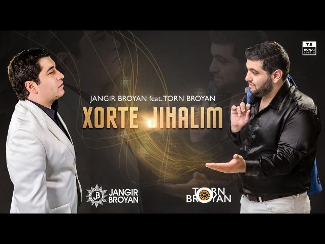 Torn Broyan Jangir Broyan Xorte Jihalim (Official Audio) 2016