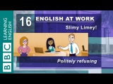Politely refusing something 16 English at Work helps you make polite refusals
