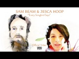 Sam Beam and Jesca Hoop - Every Songbird Says OFFICIAL VIDEO