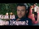 Kiralık Aşk 3. Bölüm 2. Fragman