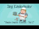 Backe, backe Kuchen - Teil 2 - Kinderlieder zum Mitsingen Sing Kinderlieder
