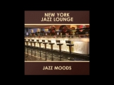 New York Jazz Lounge - Jazz Moods