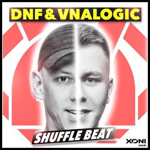 DNF & Vnalogic – Shuffle Beat (Original Mix)
