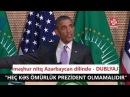 Barak Obamanın Heç kəs ömürlük prezident olmamalıdır nitqi Azərbaycan dilində Dublyaj