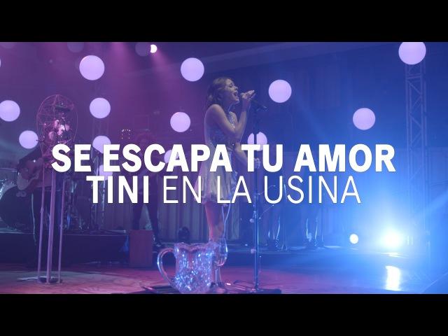 Se Escapa Tu Amor - LA SEMANA DE LA USINA TiniEnLaUsina | TINI