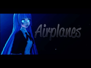 【MMD】Airplanes