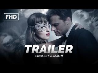 ENG | Трейлер №2: «На пятьдесят оттенков темнее / Fifty Shades Darker» 2017