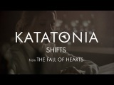 Katatonia - Shifts (from The Fall of Hearts)