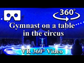 A007.tv - VR 360° Video - Gymnast on a table in the circus - Гимнастка на столе в цирке