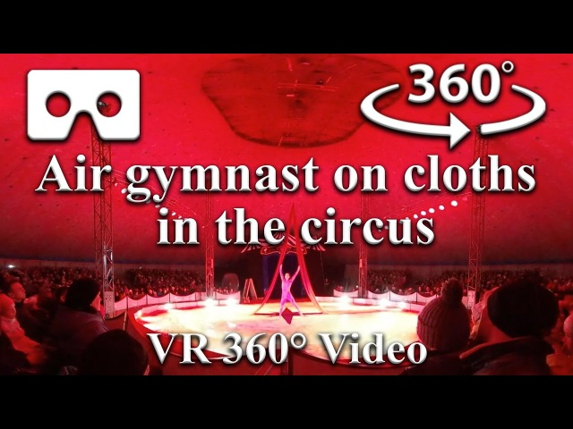 A007.tv - VR 360° Video - Air gymnast on cloths in the circus - Воздушная гимнастка на полотнах в цирке