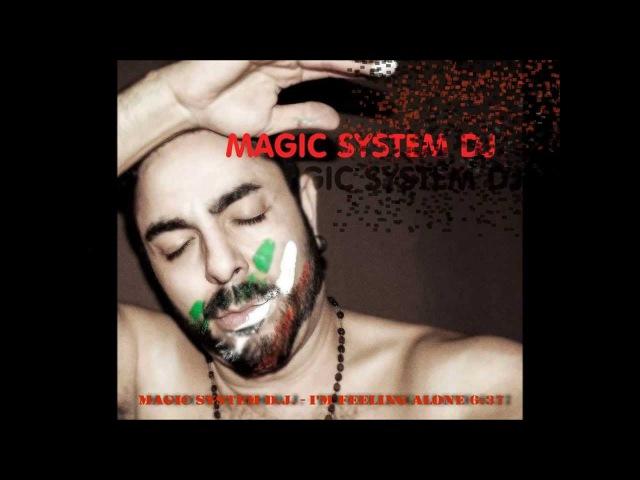 MAGIC SYSTEM D.J. - I'M FEELING ALONE 6:37 ( New Italo Disco 2013 )