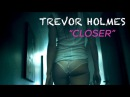 The Chainsmokers - Closer (Trevor Holmes Cover)