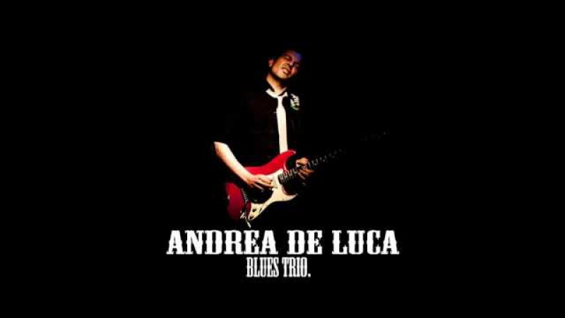 ANDREA DE LUCA BLUES TRIO2016 Shadows in the Rain