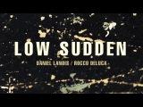 Daniel Lanois - Low Sudden (feat. Rocco DeLuca) (2016, ОФИЦИАЛЬНЫЙ КЛИП)