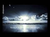 Ronny K Vs Beethoven - Moonlight Sonata (Breakdown Cut)