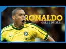 RONALDO FENÔMENO • Melhores gols e dribles || Best skills goals ever