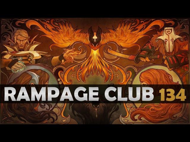 DOTA 2 Rampage Club EP134