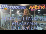Momocon 2016 Interview: Mary Elizabeht Mcglynn: Former Director of Naruta, vocie actor and more!