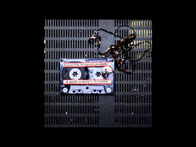 Rosetta - A Dead Ender's Reunion - full album (2016)