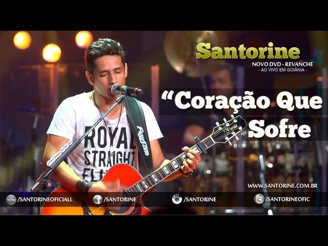 Santorine - Coração Que Sofre [OFICIAL DVD 2014]