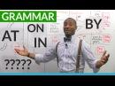 English Grammar The Prepositions ON AT IN BY