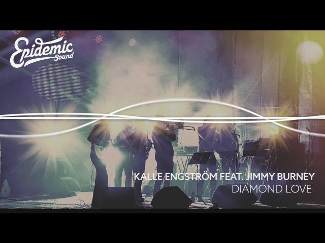 Diamond Love - Kalle Engström feat. Jimmy Burney