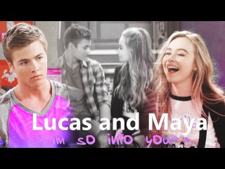 Lucas and Maya | Cause i'm so into you...